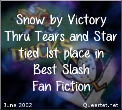 Awards - Summer 2002 - Best Slash (Tied 1st) - Snow